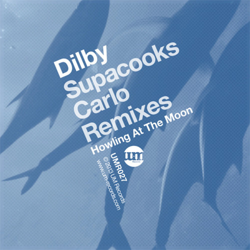 Dilby - Howling At The Moon (Original Mix) - UM Records