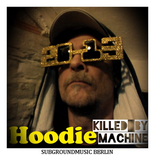 Hoodie - Killed By Machine (RAW Preview v17 with TB303)