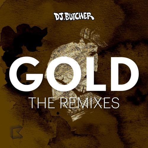 DJ Butcher - Gold (Doctor Werewolf Remix)   OUT NOW