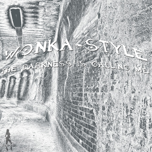 Wonka-Style - the darkness is calling me - release @ 28.08.2013