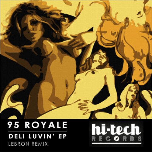 95 Royale - Deli Luvin' [Hi-Tech Records] OUT NOW