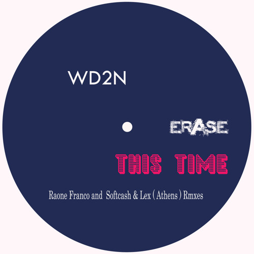 ER233  WD2N: 'This Time' ( Softcash & Lex (Athens) mix) Big Support by AMine Edge!