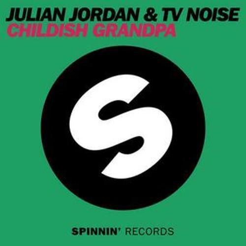 Julian Jordan & TV Noise - Childish Grandpa (Original Mix) Free Download