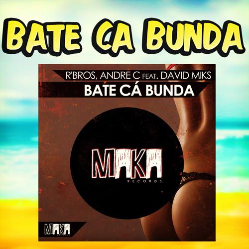 R'Bros, André C feat. David Miks - Bate Cá Bunda (Drum Soul Remix) | FREE DOWNLOAD