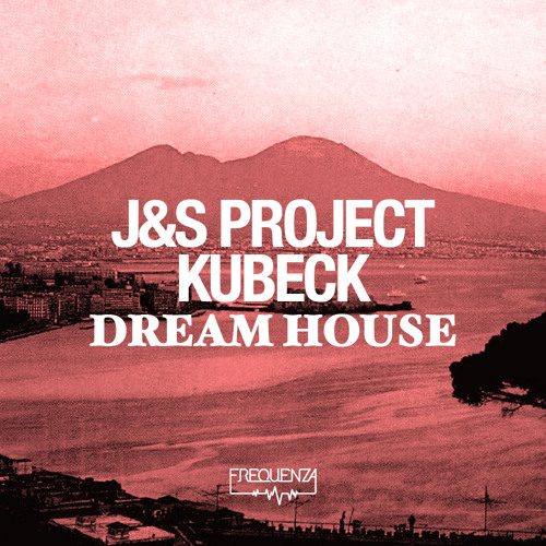 J&S Project & Kubeck - Dream House