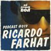 Ricardo Farhat - SOTRACKBOA @ Podcast # 019