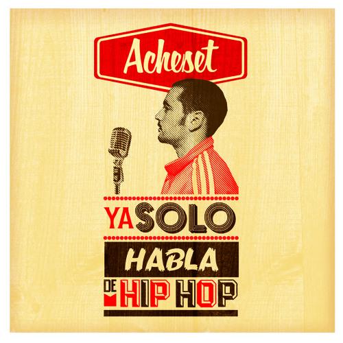 Acheset - Ya sólo habla de Hip Hop (entero)