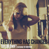 Taylor Swift feat. Ed Sheeran - Everything Has Changed (Bhasker Mix)