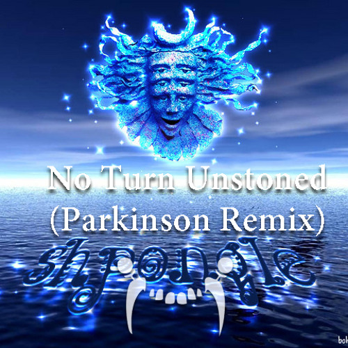 Shpongle - No Turn Unstoned (Parkinson Remix) [FREE DOWNLOAD]