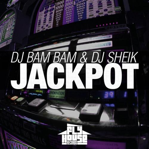 DJ Bam Bam & DJ Sheik - Jackpot