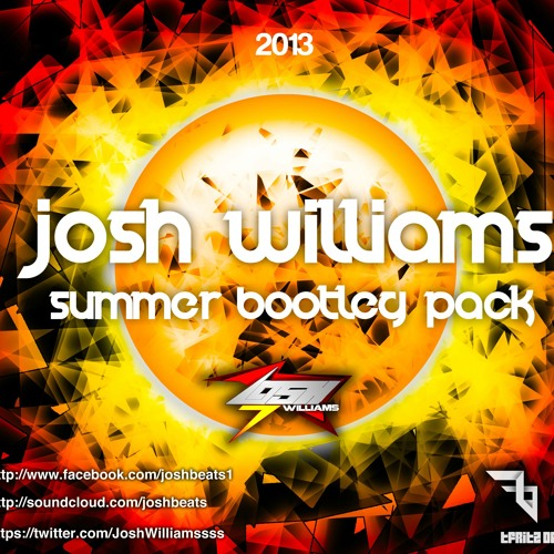 Josh Williams - Summer Bootleg Pack 2013 (OUT NOW)