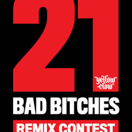 Yellow Claw - 21 Bad Bitches (Iko Iko Remix)