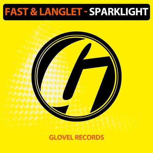 Fast & Langlet - Sparklight (Original Mix) [Glovel Records] Preview