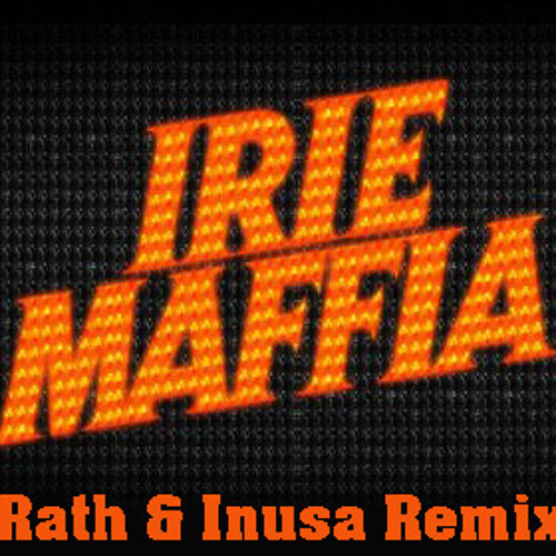 Irie Maffia - Fever in her eyes (Rath&Inusa Remix)