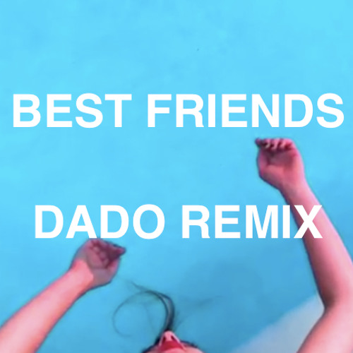 Best Friends (DADO remix)