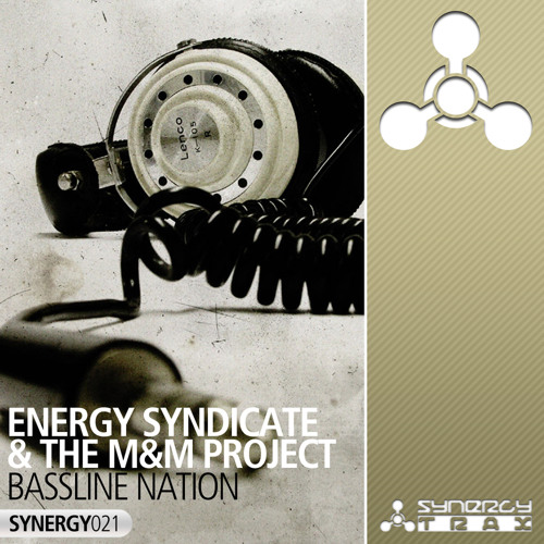 Energy Syndicate & The M&M Project - Bassline Nation *ON SALE NOW*
