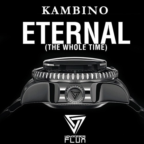 KamBINO - Eternal (The Whole Time)
