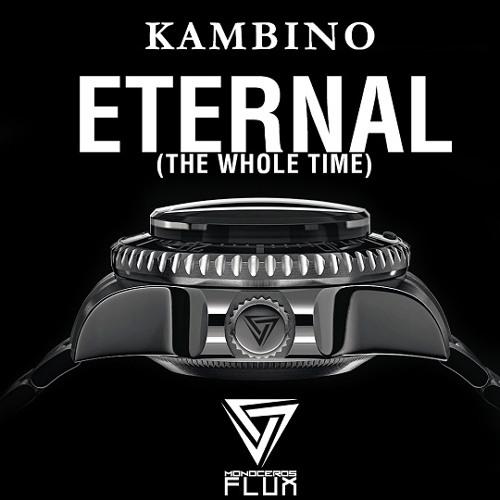KamBINO - Eternal (The Whole Time)