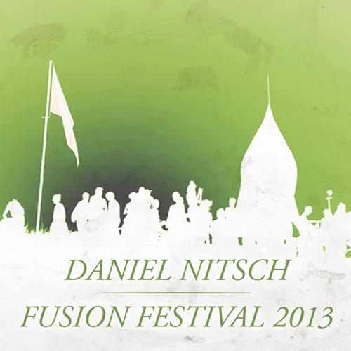 DANIEL NITSCH @ FUSION-FESTIVAL-2013 (DISTORTED-LIVE-RECORDING)