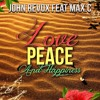 John Revox feat Max.C - Love Peace & Happiness (Radio Edit)