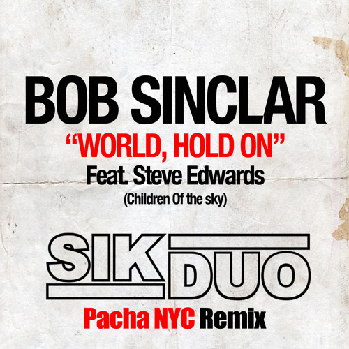 World Hold On (SikDuo Pacha NYC Remix)