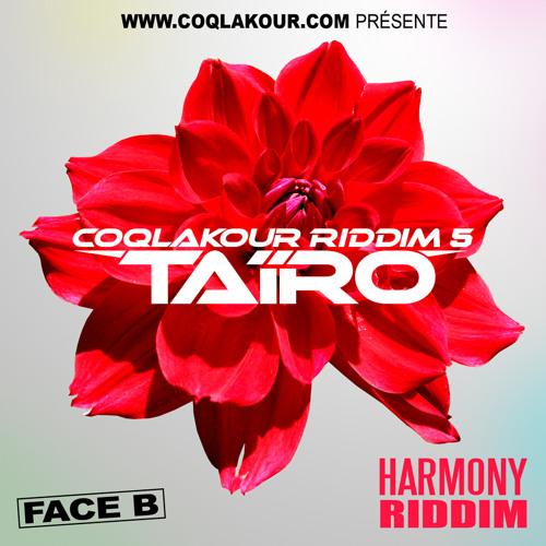 "Tairo -"" jolie fleur "" - Face B : Coqlakour Riddim Vol 5. (juin 2013)"