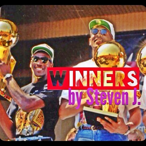Winners ( Produced By Steven J. Collins)
