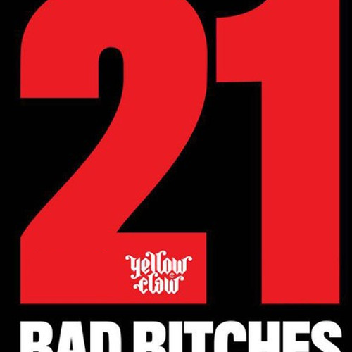 Yellowclaw - 21 Bad Bitches (Meys Remix PREVIEW!)