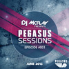 Pegasus Sessions Episode #001 (June 2013) [Mixed by: DJ Mcflay®]
