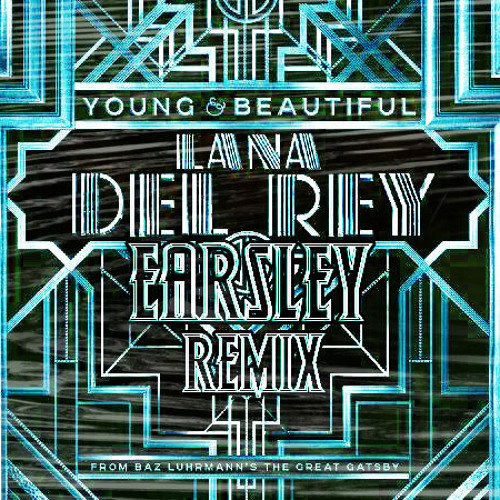 Lana Del Rey - Young And Beautiful (Earsley Remix) Free Download