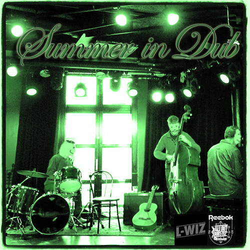 L-Wiz - Summer In Dub Mixtape 2013