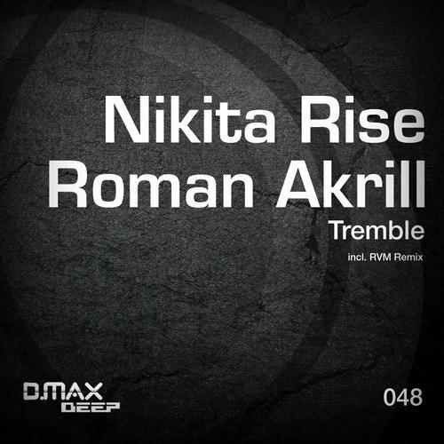 Nikita Rise & Roman Akrill - Tremble (Original Mix)
