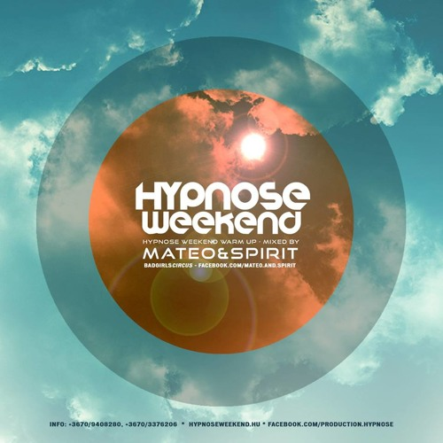 Mateo & Spirit - Hypnose Weekend Warm Up