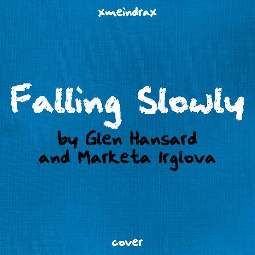 Glen Hansard & Marketa Irglova - Falling Slowly (Cover)