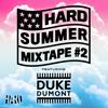 HARD Summer Mixtape #2: Duke Dumont