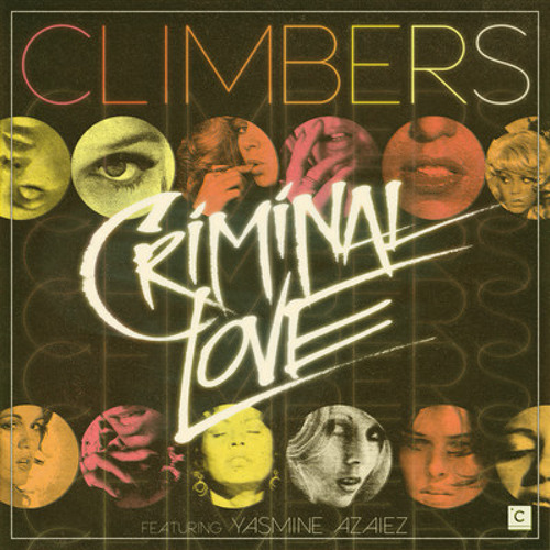 Climbers - Criminal Love (Steve Huerta & Prince Club Remix) [Culprit 036] OUT NOW