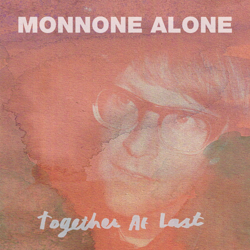 Monnone Alone - With A Girl Like You (cover The Troggs)