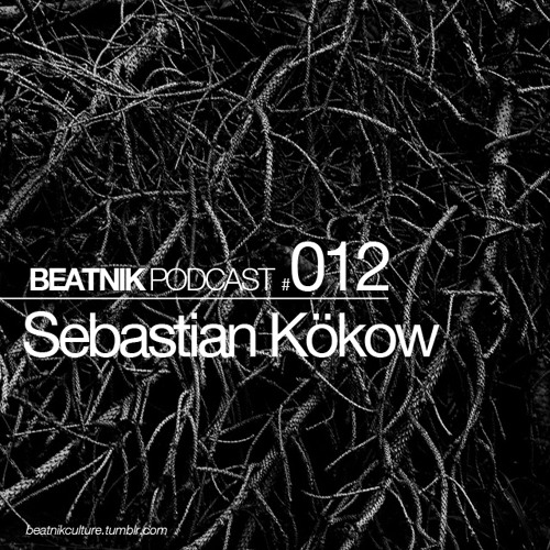 BEATNIK PODCAST  #012 Sebastian Kökow
