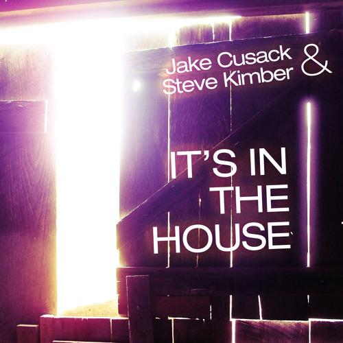 Jake Cusack & Steve Kimber - It's In The House (U4Ya Radio Edit)