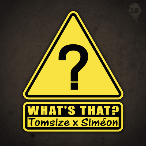 What's That? by Tomsize x Siméon