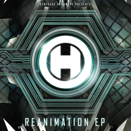 V/A Reanimation EP - Renegade Hardware (HWARE25) - FORTHCOMING!!