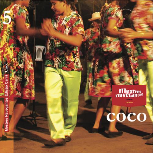 "Mestres Navegantes Cariri - disco 5 ""Coco"""