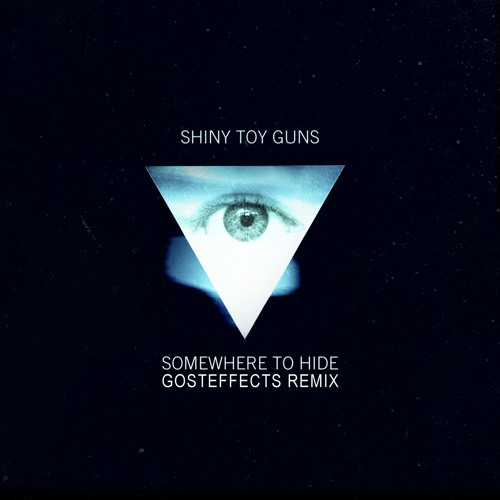 Shiny Toy Guns - Somewhere To Hide (Gosteffects Remix) [FREE DOWNLOAD]