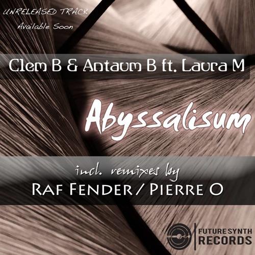 Clem B & Antaum B Ft Laura M - Abyssalisum (Pierre O remix) [Future Synth Records]