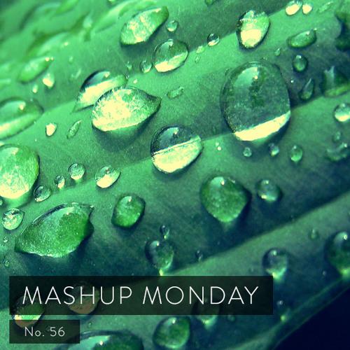Mashup Monday No.56
