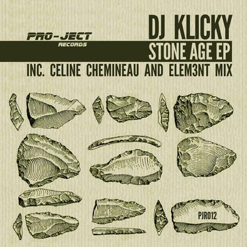 Dj Klicky -Stone Age E.P (OUT NOW @ Pro-Ject Records)