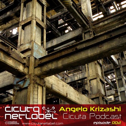 Cicuta Podcast 002 - Angelo Krizashi