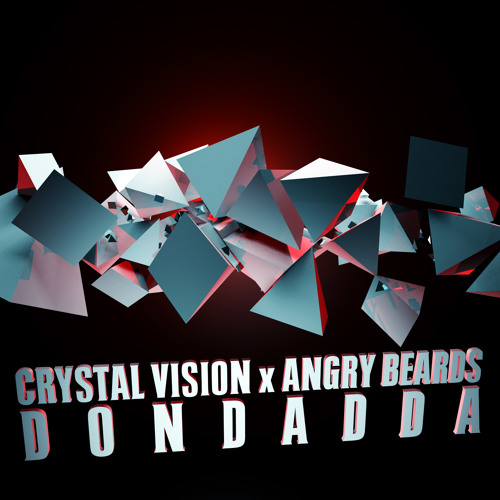 Crystal Vision & Angry Beards - Dondadda (Waxx Crooks x Freakattack Remix)