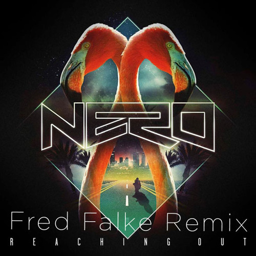 Nero - Reaching Out (Fred Falke remix)