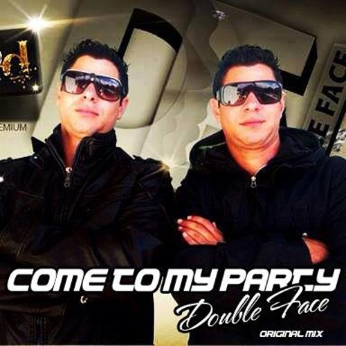 Double Face - Come To my Party  (Original Mix)